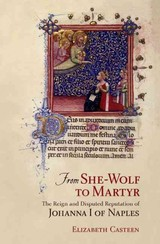 From She-wolf To Martyr - Casteen, Elizabeth - ISBN: 9780801453861
