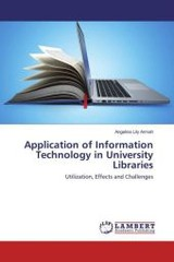 Application of Information Technology in University Libraries - Armah, Angelina Lily - ISBN: 9783659871009