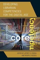 Developing Librarian Competencies For The Digital Age - Coghill, Jeffrey G. (EDT)/ Russell, Roger G. (EDT) - ISBN: 9781442264434