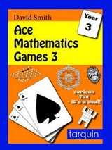 Ace Mathematics Games 3: 13 Exciting Activities To Engage Ages 7-8 - Smith, David - ISBN: 9781907550935