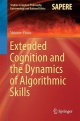 Extended Cognition And The Dynamics Of Algorithmic Skills - Pinna, Simone - ISBN: 9783319518404
