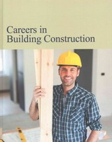 Careers In Building Construction - Salem Press - ISBN: 9781619258624