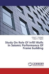 Study On Role Of Infill Walls In Seismic Performance Of Frame building - Pajgade, Prakash S.; Pachgade, Ankush P. - ISBN: 9783330008656