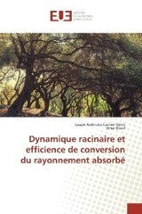 Dynamique racinaire et efficience de conversion du rayonnement absorbé - Siéné, Laopé Ambroise Casimir; Diouf, Omar - ISBN: 9783639529395