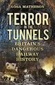 Terror In The Tunnels - Matheson, Rosa - ISBN: 9780750969963