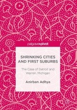 Shrinking Cities And First Suburbs - Adhya, Anirban - ISBN: 9783319517087