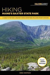 Hiking Maine's Baxter State Park - Westrich, Greg - ISBN: 9781493019007