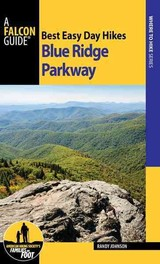 Best Easy Day Hikes Blue Ridge Parkway - Johnson, Randy - ISBN: 9781493024629