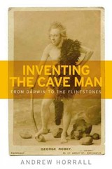 Inventing The Cave Man - Horrall, Andrew - ISBN: 9781526113849