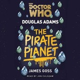 Doctor Who: The Pirate Planet - Adams, Douglas - ISBN: 9781785295317