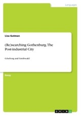 (re)searching Gothenburg. The Post-industrial City - Gutman, Lisa - ISBN: 9783668367043