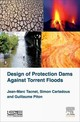 Design Of Protection Dams Against Torrent Floods - Tacnet, Jean-marc; Carladous, Simon; Piton, Guillaume - ISBN: 9781785480171