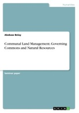 Communal Land Management. Governing Commons And Natural Resources - Belay, Abebaw - ISBN: 9783668375840