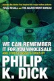 We Can Remember It For You Wholesale And Other Stories - Dick, Philip K. - ISBN: 9780806537986