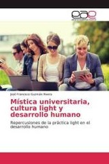 Mística universitaria, cultura light y desarrollo humano - Guzmán Rivera, José Francisco - ISBN: 9783841755551