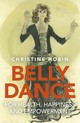 Belly Dance For Health, Happiness And Empowerment - Hobin, Tina - ISBN: 9781782799177