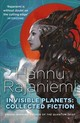 Invisible Planets - Rajaniemi, Hannu - ISBN: 9781473210233