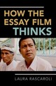 How The Essay Film Thinks - Rascaroli, Laura - ISBN: 9780190238247
