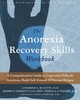 Anorexia Recovery Skills Workbook - Ruscitti, Catherine L., Psyd; Barnett, Jeffrey E., Psyd, Abpp; Wagner, Rebe... - ISBN: 9781626259348