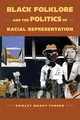 Black Folklore And The Politics Of Racial Representation - Moody-turner, Shirley - ISBN: 9781496813053