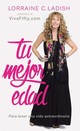 Tu Mejor Edad /Your Best Age - Ladish, Lorraine C. - ISBN: 9780718097196