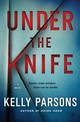 Under The Knife - Parsons, Kelly - ISBN: 9781250033338