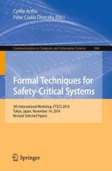 Formal Techniques For Safety-critical Systems - Artho, Cyrille (EDT)/ Olveczky, Peter Csaba (EDT) - ISBN: 9783319539454