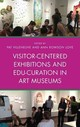 Visitor-centered Exhibitions And Edu-curation In Art Museums - Villeneuve, Pat (EDT)/ Love, Ann Rowson (EDT) - ISBN: 9781442278998