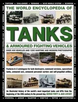 The World Encyclopedia Of Tanks & Armoured Fighting Vehicles : Over 400 Vehicles And 1200 Wartime And Modern Photographs - Forty George - ISBN: 9780754833512