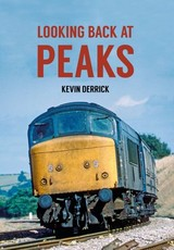 Looking Back At Peaks - Derrick, Kevin - ISBN: 9781445660493