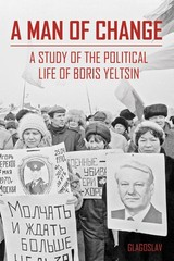 A Man of Change - The President Yeltsin Centre Foundation - ISBN: 9781784379384