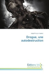 Drogue, une autodestruction - Anahlui, Kodjo Prosper - ISBN: 9783330721166