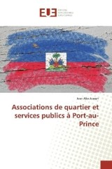 Associations de quartier et services publics à Port-au-Prince - Joseph, Jean Alex - ISBN: 9783639548860