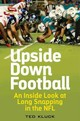 Upside Down Football - Kluck, Ted - ISBN: 9781442257115