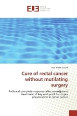 Cure of rectal cancer without mutilating surgery - Gerard, Jean-Pierre - ISBN: 9783639560367