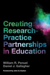 Creating Research-practice Partnerships In Education - Penuel, William R.; Gallagher, Daniel J. - ISBN: 9781682530474