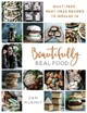 Beautifully Real Food - Murphy, Sam - ISBN: 9781911274285