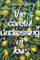 The Careful Undressing Of Love - Haydu, Corey Ann - ISBN: 9780399186738