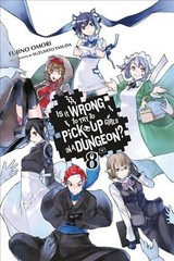 Is It Wrong To Try To Pick Up Girls In A Dungeon?, Vol. 8 (light Novel) - Omori, Fujino - ISBN: 9780316394185