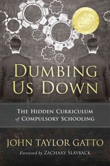 Dumbing Us Down - Gatto, John Taylor - ISBN: 9780865718548