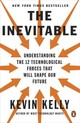 Inevitable: Understanding The 12 Technological Forces That Will Shape Our Future - Kelly, Kevin - ISBN: 9780143110378
