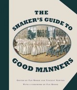Shaker's Guide To Good Manners - Morse, Flo (EDT)/ Newton, Vincent (EDT) - ISBN: 9781581574999