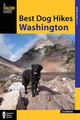 Best Dog Hikes Washington - Falcon Guides (COR) - ISBN: 9781493024056