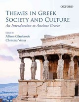 Themes In Greek Society And Culture - Glazebrook, Allison (EDT)/ Vester, Christina (EDT) - ISBN: 9780199020652