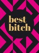 Best Bitch - Summersdale (COR) - ISBN: 9781849539128