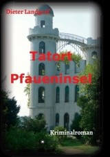 Tatort Pfaueninsel - Landgraf, Dieter - ISBN: 9783732384945