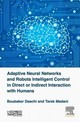 Adaptive Neural Networks and Robots Intelligent Control in Direct or Indirect Interaction with Humans - Madani, Tarek; Daachi, Boubaker - ISBN: 9781785482045