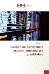 Gestion de portefeuille actions : une analyse quantitative - Ouertani, Nadia - ISBN: 9783639541151