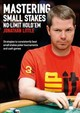 Mastering Small Stakes No-limit Hold'em - Little, Jonathan - ISBN: 9781909457775