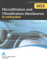 M53 Microfiltration And Ultrafiltration Membranes For Drinking Water - Association, American Water Works - ISBN: 9781583219713